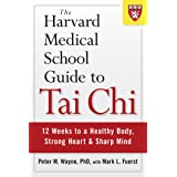 The Harvard Medical School Guide to Tai Chi: 12 Weeks to a Healthy Body, Strong Heart, and Sharp Mind (Harvard Health Publica