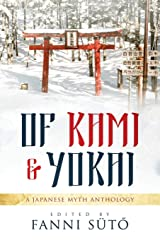 Of Kami & Yokai: A Japanese Myth Anthology ペーパーバック
