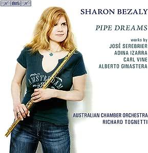 笛は夢見る - 南半球のフルート協奏曲 (Pipe Dreams / Sharon Bezaly, Richard Tognetti, Australian CO) [輸入盤]