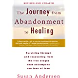 The Journey from Abandonment to Healing: Revised and Updated: Surviving Through and Recovering from the Five Stages That Acco