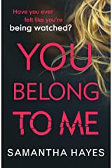 You Belong To Me: Have you ever felt watched? Kindle Edition