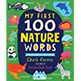 My First 100 Nature Words: An Early Learning STEM Board Book for Babies and Toddlers about Environments, Animals, Plants and
