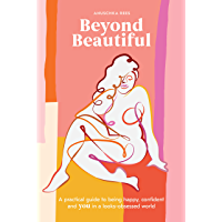 Beyond Beautiful: A Practical Guide to Being Happy, Confiden…