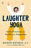 Laughter Yoga: Daily Practices for Health and Happiness (Eng…