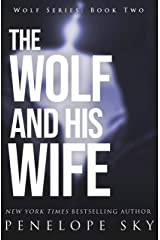 The Wolf and His Wife (Wolf Series Book 2) Kindle Edition