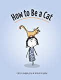 How to Be a Cat (English Edition)