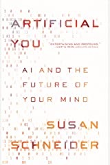 Artificial You: AI and the Future of Your Mind Kindle Edition