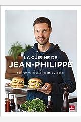 La cuisine de Jean-Philippe (LP.ALCOOLS) (French Edition) Paperback
