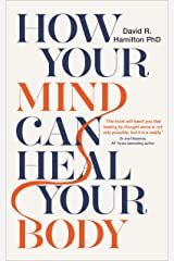 How Your Mind Can Heal Your Body: 10th-Anniversary Edition Kindle Edition