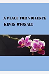 A Place For Violence Kindle Edition