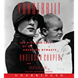 The Vanderbilts [Unabridged CD]: The Rise and Fall of an American Dynasty