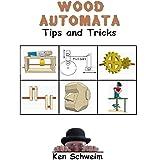 Wood Automata Tips & Tricks