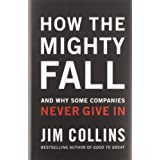 How the Mighty Fall: And Why Some Companies Never Give in: 4