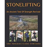 Stonelifting: An Ancient Test of Strength Revived