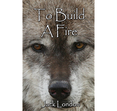 Amazon Co Jp To Build A Fire Illustrated English Edition 電子書籍 London Jack Lee Russell Kindleストア