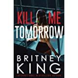 Kill Me Tomorrow: A Psychological Thriller