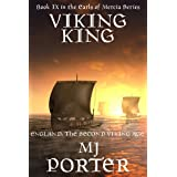 Viking King: England: The Second Viking Age (The Earls of Mercia Book 9)