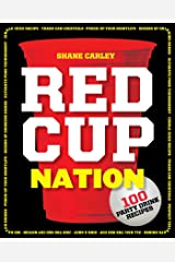 Red Cup Nation: 100 Party Drink Recipes Paperback