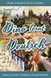 Learn German with Stories: Dino lernt Deutsch Collector's Ed…