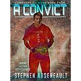 A Convict: (CORPORATION WARS Book 4)