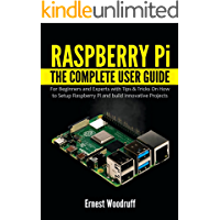 Raspberry Pi: The Complete User Guide for Beginners and Expe…