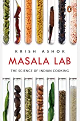 Masala Lab: The Science of Indian Cooking Kindle Edition