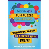 Mensa(r) for Kids: Fun Puzzle Challenges: Terrific Ways to Stretch Your Brain!