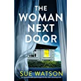 The Woman Next Door: An unputdownable psychological thriller with a stunning twist