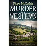 MURDER IN A WELSH TOWN: A cozy mystery about a dramatic crime