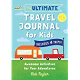 Ultimate Travel Journal for Kids: Awesome Activities for Your Adventures