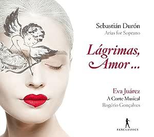 DURON, S/ LAGRIMAS, AMOR-ARIAS FOR SOPRANO