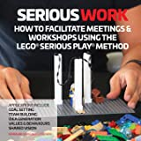 How to Facilitate Meetings & Workshops Using the LEGO Seriou…