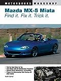 Mazda MX-5 Miata: Find It. Fix It. Trick It. (Motorbooks Wor…