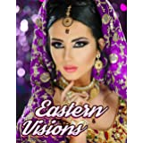 Eastern Visions: a Grayscale Adult Coloring Book I Portraits of Beautiful Women