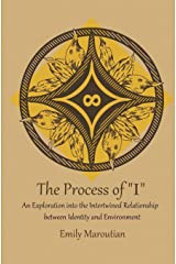 """The Process of """"I"""": An Exploration into the Intertwined Relationship between Identity and Environment ペーパーバック"""