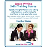 Speed Writing Skills Training Course: Speedwriting for Faster Note Taking and Dictation, an Alternative to Shorthand to Help