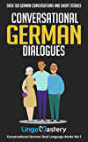 Conversational German Dialogues: Over 100 German Conversatio…
