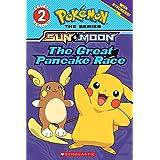 The Great Pancake Race (Scholastic Readers, Level 2: Pokemon: Sun & Moon)