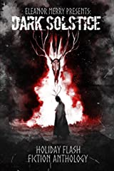 Dark Solstice Holiday Horror Collection: A Flash Fiction Anthology ペーパーバック