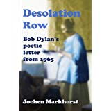 Desolation Row: Bob Dylan's poetic letter from 1965 (The Songs Of Bob Dylan)