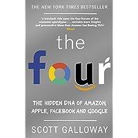 The Four: The Hidden DNA of Amazon, Apple, Facebook and Goog…