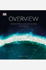 Overview: Faszinierende Bilder unserer Erde aus dem Weltall Hardcover