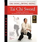 Tai Chi Sword Classical Yang Style: The Complete Form, Qigong, and Applications