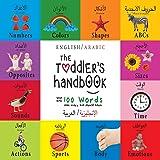 The Toddler's Handbook: Bilingual (English / Arabic) (الإنجليزية العربية) Numbers, Colors, Shapes, Sizes, ABC Animals, Opposi