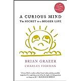 A Curious Mind: The Secret to a Bigger Life