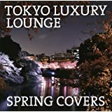 TOKYO LUXURY LOUNGE SPRING COVERS