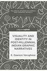 Visuality and Identity in Post-millennial Indian Graphic Narratives (Palgrave Studies in Comics and Graphic Novels) (English Edition) Kindle版