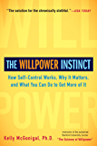 The Willpower Instinct: How Self-Control Works, Why It Matters, and What You Can Do to Get More of It (English Edition)