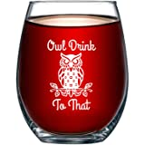 Owl Drink to That Funny 15 Ounce Stemless Wine Glass | Perfect Birthday Owl Themed Men or Women | Owls Kitchen Decor and Deco