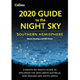 2020 Guide To The Night Sky Southern Hemisphere: A Month-By-Month Guide to Exploring the Skies above Australia, New Zealand a